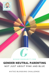 We know today that life is not just about pink and blue. It is about all the colours of the rainbow and more. Gender neutral parenting aims to raise happy and healthy children. #Genderneutral #Mombloggers #Parenting #Newageparenting #AtoZbloggingchallenge #Blogchattera2z